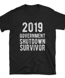 2019 Government Shutdown Survivor Funny Black T-Shirt