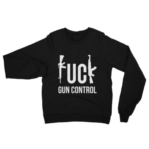 Fuck Gun Control Sweatshirt