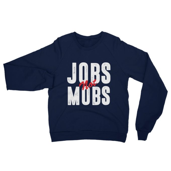 Jobs Not Mobs Democratic Party Blue Unisex Hoodie