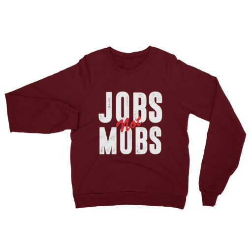 Jobs Not Mobs Democratic Party Maroon Unisex Hoodie