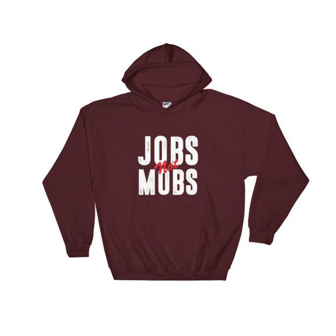 Jobs Not Mobs Democratic Party Unisex Hoodie