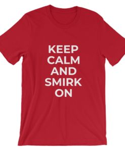 Keep Calm and Smirk On Funny Red T-Shirt