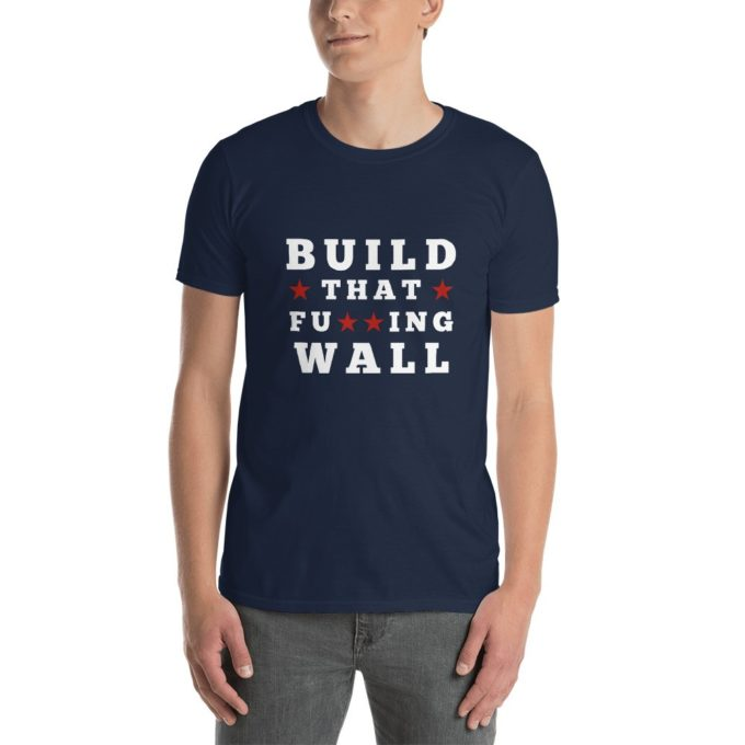 Build That Fucking Wall Trump T-Shirt