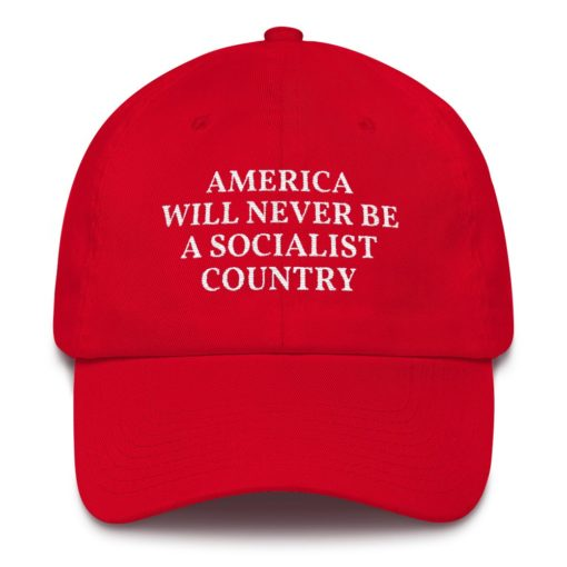 America Will Ne Be A Socialist Country Red Hat