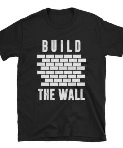 build the wall t-shirt