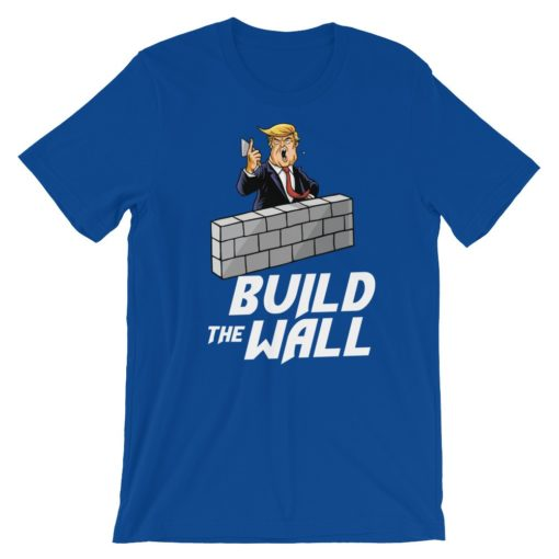 Build The Wall Pro Trump True Royal T-Shirt