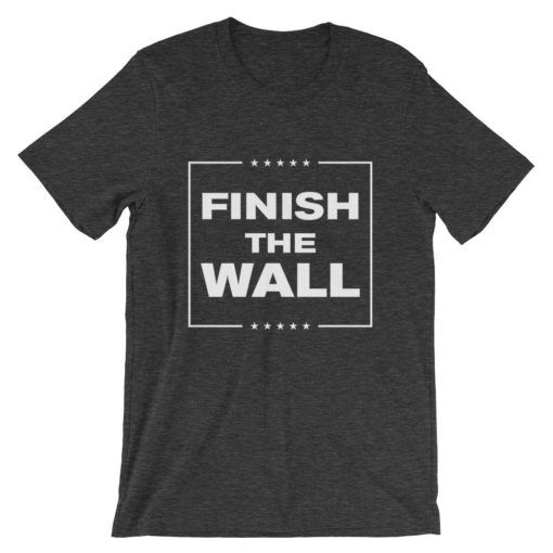 Finish The Wall Dark Heather Unisex T-Shirt