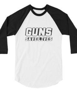 Guns Save Lives shirt