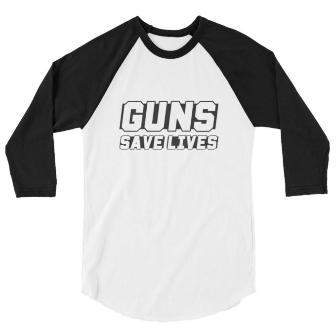 Guns Save Lives shirt
