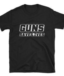 Guns Save Lives Pro 2nd Amendment T-Shirt