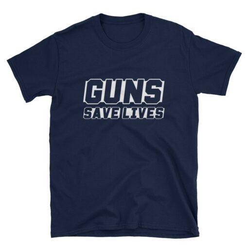 Guns Save Lives Pro Second Amendment Navy T-Shirt