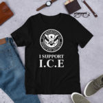 I Support ICE Anti Illegal Immigration Lifestyle T-shirt
