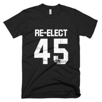 re-elect 45 premium t-shirt
