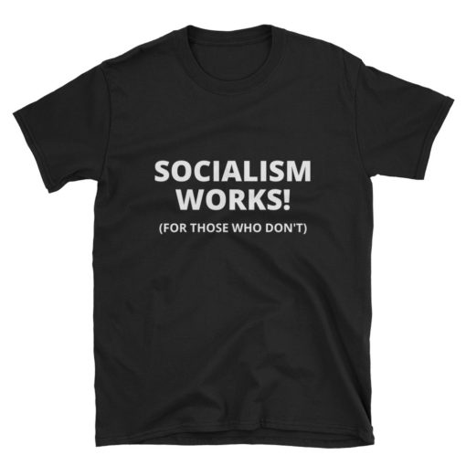Funny Anti Socialism T-Shirt
