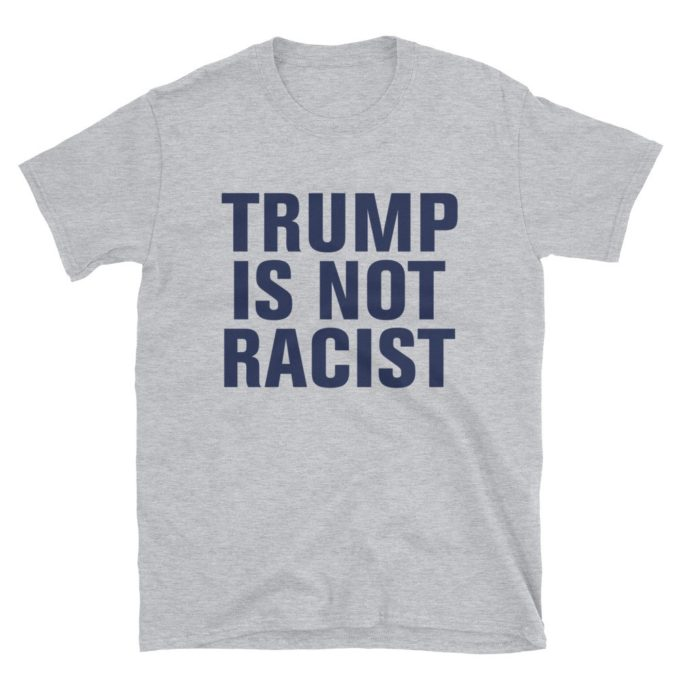 Trump is Not Racist T-Shirt
