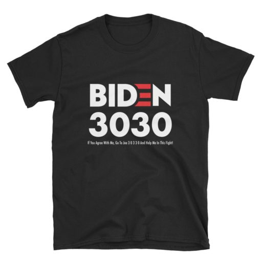 Biden 3030 Funny T-Shirt