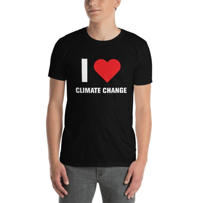 I Love Climate Change Funny T-Shirt