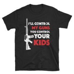 I'll Control My Guns T-Shirt