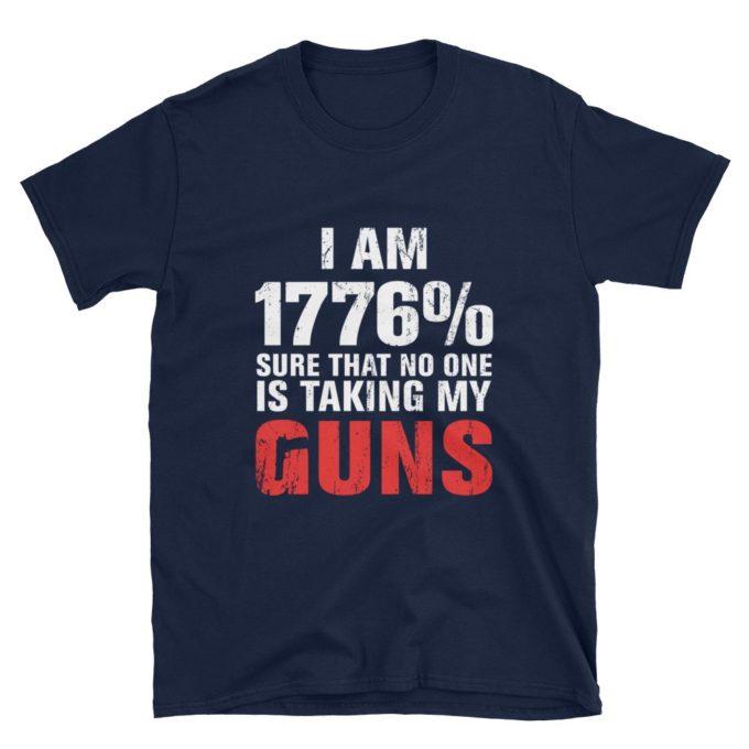 1776% Sure No One Taking My Guns T-Shirt