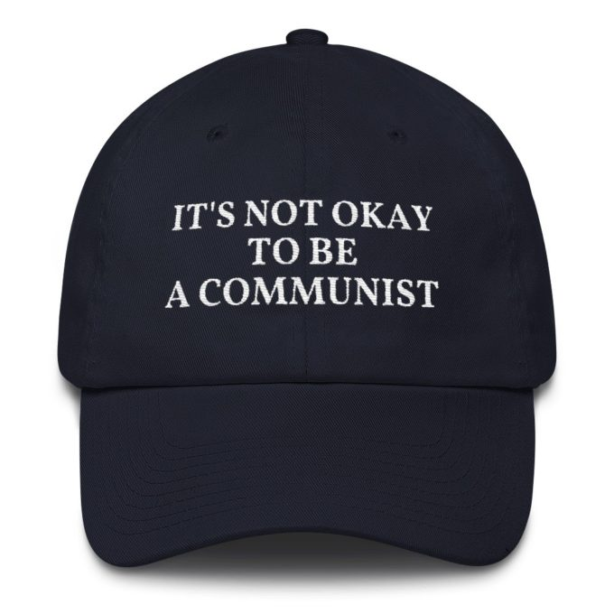 It's Not Okay To Be a Communist Hat