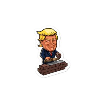 Trump Building Wall Stickers