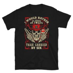 Rather Judged by Twelve Pro Gun T-Shirt