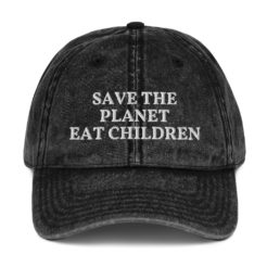 Save Planet Eat Children Funny Hat