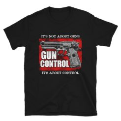 Anti Gun Control T-Shirt