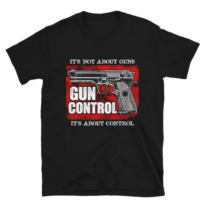 Anti Gun Control T-Shirt