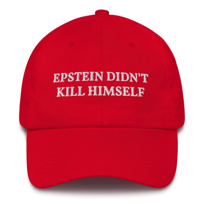 Epstein Didn't Kill Himself Hat