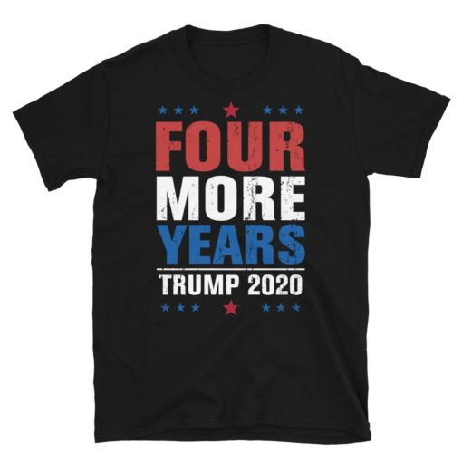 Four More Years Trump 2020 T-Shirt