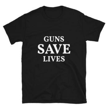 Pro 2nd Amendment Guns Save Lives T-Shirt