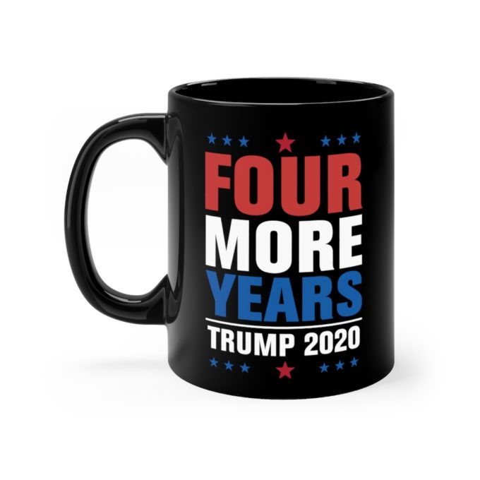 Four More Years of Trump Black Mug