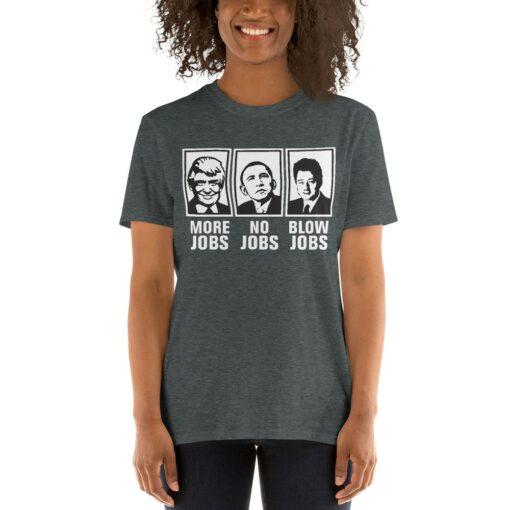 More Jobs No Jobs Blow Jobs T-Shirt