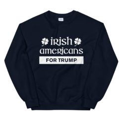 Irish Americans For Trump Sweatshirt