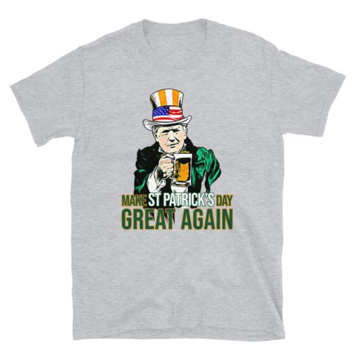 Make St Patrick's Day Great Again T-Shirt