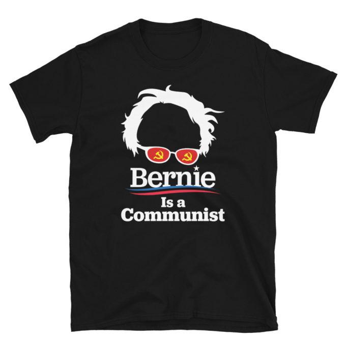 Bernie Is A Communist T-Shirt