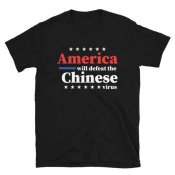 America Defeat Chinese Virus T-Shirt