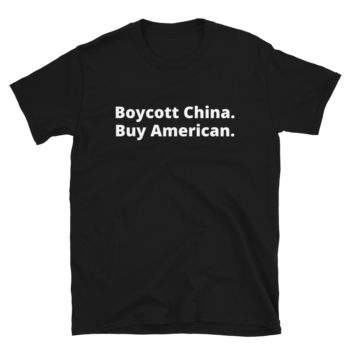 Boycott China Buy American T-Shirt