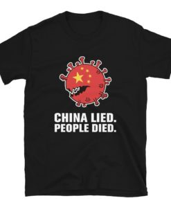China Lied People Died T-Shirt