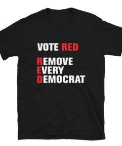 Remove Every Democrat T-Shirt