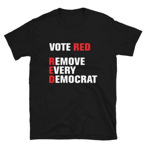 Remove Every Democrat T-Shirt