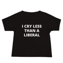 Funny Liberal Tears Baby T-Shirt