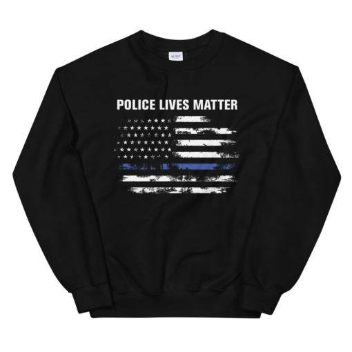 Police Lives Matter Sweatshirt