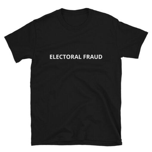 Electoral Fraud Pro Trump T-Shirt